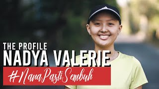 The Full Version of THE PROFILE: NADYA VALERIE (CANCER FIGHTER)