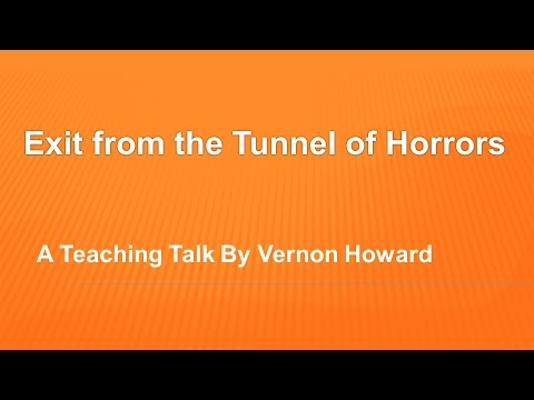 Vernon Howard Speaks: Exit from the Tunnel of Horrors