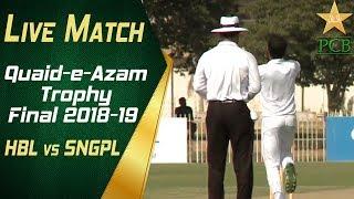 Live Match | Quaid-e-Azam Trophy 2018-19 Final | HBL vs SNGPL at Karachi | Day One | PCB