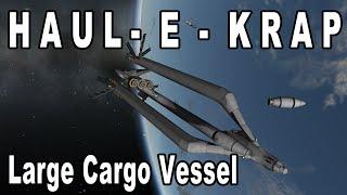 Haul-E-Krap! GARGANTUA level cargo ship for cheap - Kerbal Space Program