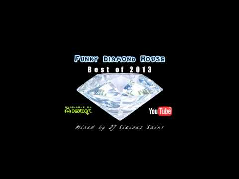 Funky Diamond House - BEST OF 2013 mixed by DJ Sirious Saint