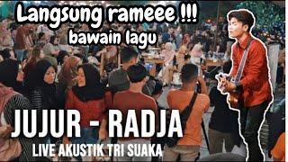Download lagu JUJUR - RADJA (LIRIK) LIVE AKUSTIK COVER BY  TRI SUAKA - PENDOPO LAWAS