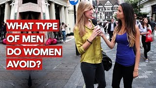 What type of men do women avoid? What girls don