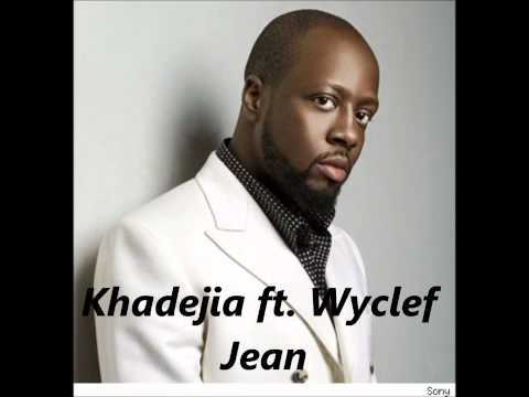Khadejia and Wyclef Jean  Here We Go
