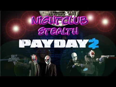 Payday 2 Coop - Parte 1: Missão Nightclub / VERY HARD /  TOTAL STEALTH [PT-BR]