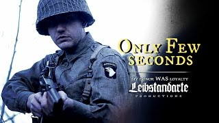 Only Few Seconds - WW2 Short film (Wehrmacht vs 506 Easy Company)