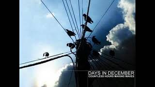 Watch Days In December One Year Late video