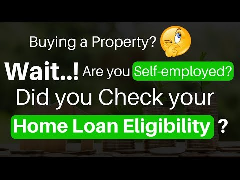 Home Loan Eligibility  -Calculations For Self Employed [2018]