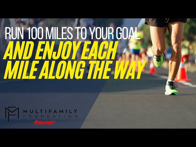 Run 100 Miles to Your Goal but Enjoy Each Mile Along the Way