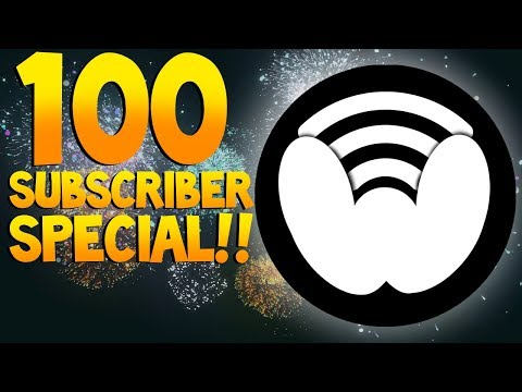 TheWiredNetwork's 100 SUBSCRIBER SPECIAL!!