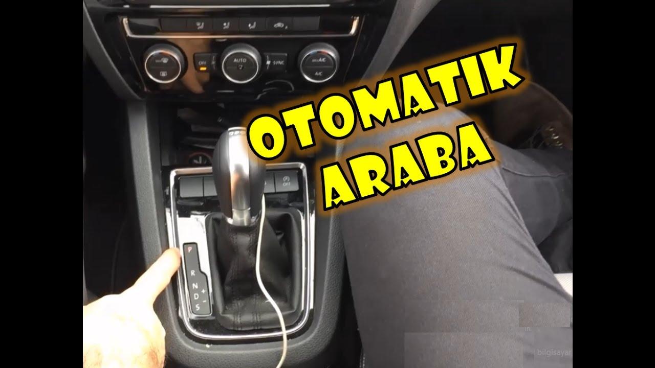 Otomatik Vitesli Araba Nasil Kullanilir Otomatik Vs Manuel Farklari Youtube