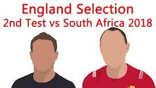 England Team Selection for 2nd Test vs South Africa 2018
