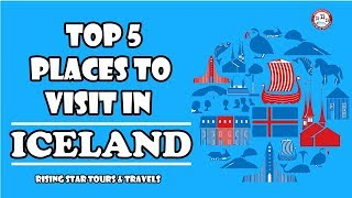 Top 5 Incredible Places To Visit in Iceland