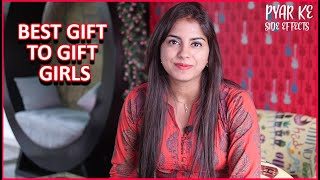 Best gift to gift girls   Love and Relationship   Pyar Ke Side Effects by Pyar.com