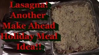 Lasagna For The Freezer!  Another Make Ahead Holiday Meal!