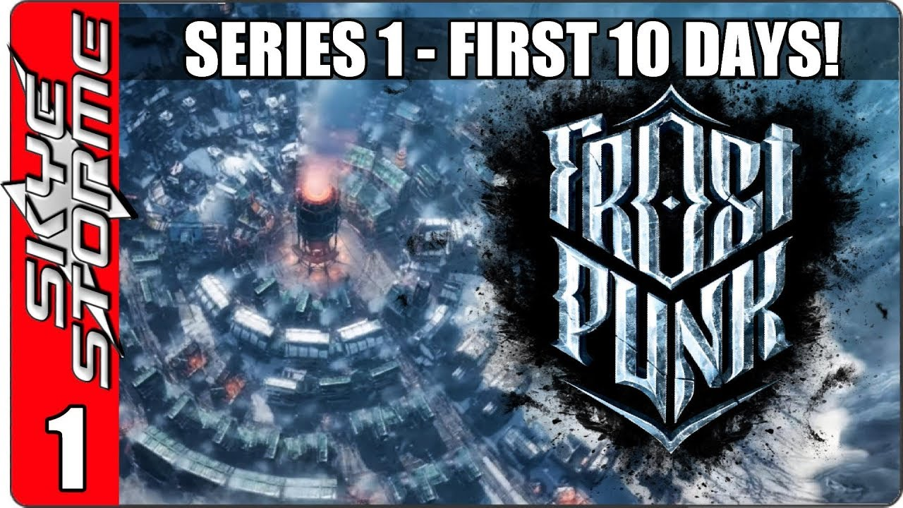 Frostpunk Demo Gameplay Let S Play Episode 1 City Building Survival Strategy Game 2018