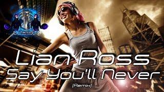 Lian Ross - Say You'll Never (Remix)