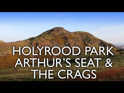 HOLYROOD PARK, ARTHUR'S SEAT & THE CRAGS