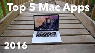 Top 5 Mac Apps 2016!