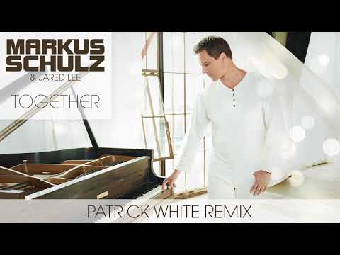 Markus Schulz & Jared Lee - Together | Patrick White Remix
