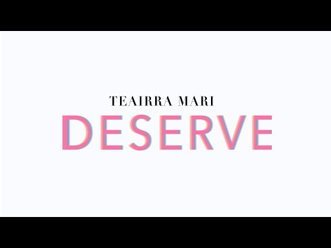 Teairra Marí - Deserve (Official Lyric Video)