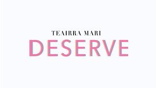 Teairra Marí - Deserve (Official Lyric Video)