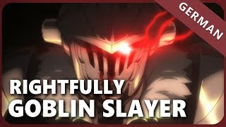 Goblin Slayer「Rightfully」- German ver. | Selphius