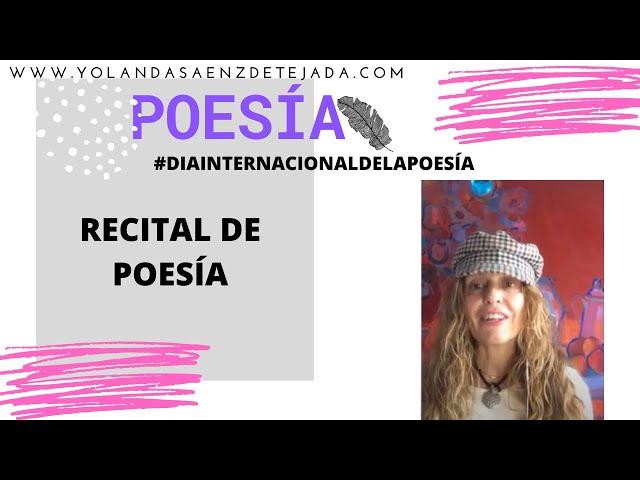 Día internacional de la poesía. Recital en directo de Yolanda Sáenz de Tejada