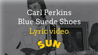 Carl Perkins - Blue Suede Shoes with Lyrics YouTube Videos