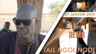 DEMB DU 27 JANVIER 2019 AVEC TALL NGOL NGOL À BELLEL DIOP