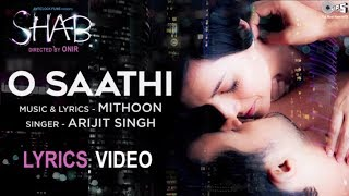 O Saathi Song with Lyrics Movie Shab | Latest Hindi Songs 2017 | Arijit Singh, Mithoon