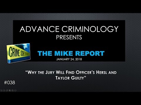 Why the Jury will find Officer's Hersl and Taylor Guilty