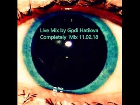 Live Mix by Godi Hatikwa Completely  Mix 11 02 18