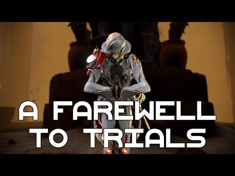 Warframe: [A Farewell to Trials] stream announcement + Trials farewell video submissions!