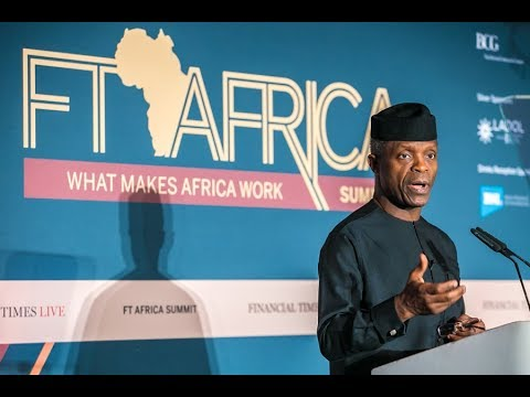 Prof. Yemi Osinbajo at the Financial Times Africa Summit; What Makes Africa Work