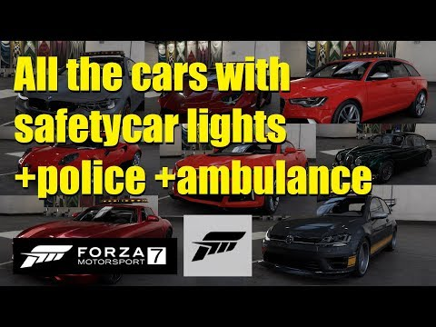 All the cars with Safetycar lights +Policecar +Ambulance Forza 7