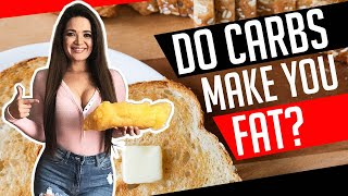 Do Carbs Make You Fat?   Carb Confusion