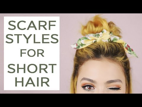 3 Scarf Hairstyles For Short Hair Tutorial Youtube