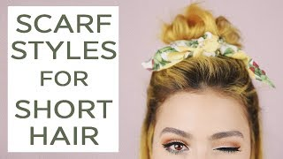 3 SCARF hairstyles for SHORT HAIR | Tutorial