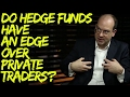 Do Hedge Funds have an Edge on Retail Traders?