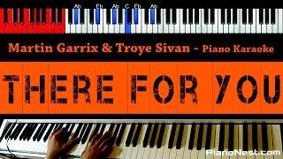 Martin Garrix & Troye Sivan - There For You - HIGHER Key (Piano Karaoke / Sing Along)