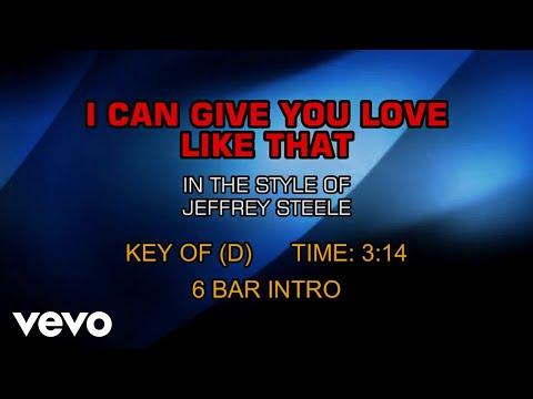 Jeffrey Steele - I Can Give You Love Like That (Karaoke)
