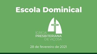 Escola Dominical IPV (28/02/2021)