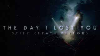 Stranger Things | The Day I Lost You (Feat. Meteor) - Stilz