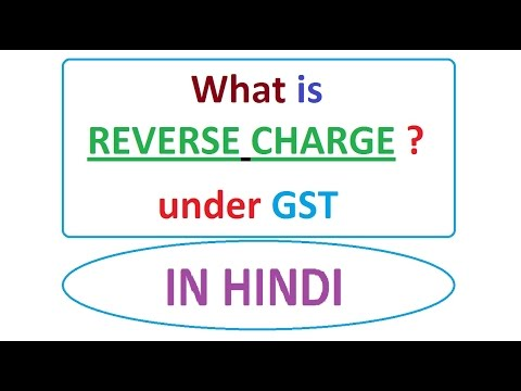 What is Reve... Reverse Charge Mechanism Under Gst In India