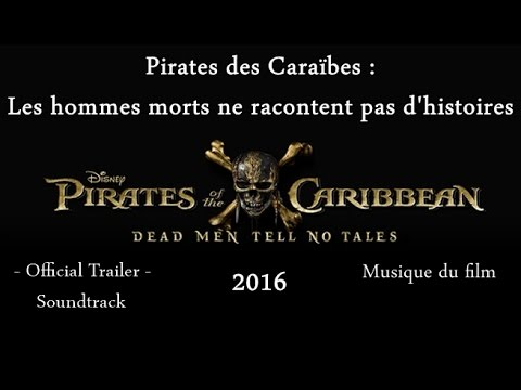 Pirates of the Caribbean: Dead men tell no tales - Official Trailer - Soundtrack (2017)