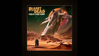 Planet of the Dead - Fear of a Dead Planet (Full Album 2020)