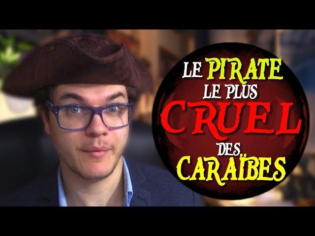 BULLE : Le Pirate le Plus Cruel des Caraïbes (L'Olonnais)
