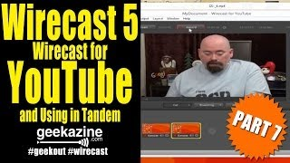 Wirecast 5 Tutorial Pt 7: Wirecast for YouTube and Using in Tandem