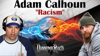 Adam Calhoun - Racism || REACTION || 😯🔥😵💥